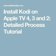 Install Kodi on Apple TV 4, 3 and 2: Detailed Process Tutorial