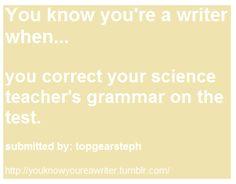 you know you're a writer when .... (4)