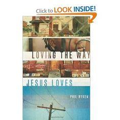 Amazon.com: Loving the Way Jesus Loves (9781433524790): Philip Graham Ryken: Books