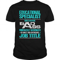 EDUCATIONAL SPECIALIST Because BADASS Miracle Worker Isn