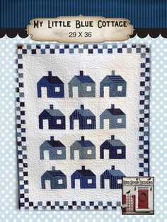 My Little Blue Cottage pdf Pattern available for instant download from My Red Door Designs on Etsy