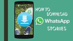 How To Download WhatsApp Stories On Android?