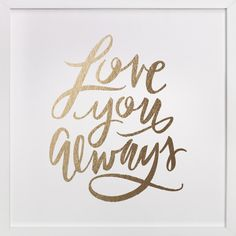 Love You Always by Lori Wemple at minted.com