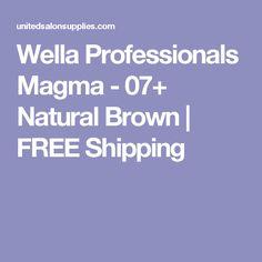 Wella Professionals Magma - 07+ Natural Brown | FREE Shipping
