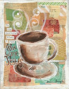 Art by Erin Leigh: Scripture Coffee Mixed Media Collage and a Free Scripture Printable