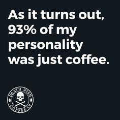 Here's some proof just how coffee can influence one's thinking. Check out these coffee quotes and coffee mugs with great quotes that have been around for years. Coffee Wine, Coffee Talk, Coffee Is Life, I Love Coffee, Coffee Beans, My Coffee, Morning Coffee, Coffee Cups, Coffee Shop