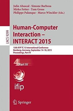 Human-Computer Interaction, INTERACT 2015 : 15th IFIP TC 13 International Conference, Bamberg, Germany, September 14-18, 2015 : proceedings. Part II / Julio Abascal... [et al.]