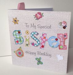Birthday Card Sister,Printed Applique Design,Handfinished Greeting Card £1.95