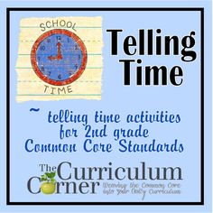 Telling Time 2nd Grade - time activities aligned with common core standards.  Centers, I have who has and printable practice pages.  All FREE from www.thecurriculumcorner.com.