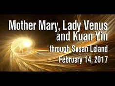 Mother Mary, Lady Venus and Kuan Yin through Susan Leland