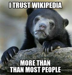 I trust Wikipedia more than i trust people