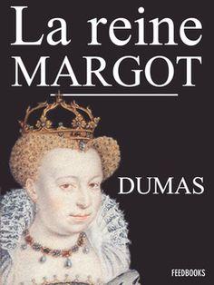 La Reine Margot de Alexandre Dumas ! Télécharger en EPUB, aussi disponible pour Kindle et en PDF