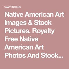 Native American Art Images & Stock Pictures. Royalty Free Native American Art Photos And Stock Photography
