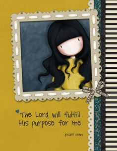 Psalm The Lord will fulfill His purpose for me Psalm 138 8, Psalms, Bible Verses, Purpose, Lord, Delicate, Graphic Design, Frame, Picture Frame