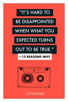 13 reasons why quotes thirteen reasons why book, 13 reasons why quotes, disappointed, Thirteen Reasons Why Book, 13 Reasons Why Poster, 13 Reasons Why Reasons, 13 Reasons Why Netflix, Hangover Movie Quotes, Welcome To Your Tape, Disappointment, Book Quotes, Life Quotes