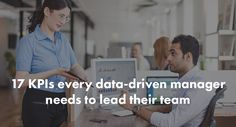 17 KPIs every data-driven manager needs to lead their team #Business