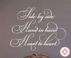 Side by Side Hand in Hand Heart to Heart Vinyl Wall Decal Quote - Master Bedroom Wedding Love Saying Poem Wall Lettering 22h X 28w QT0239. $39.00, via Etsy.
