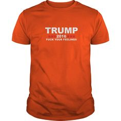 Men's Donald Trump 2016 Fck Your Feelings Funny MAGA T-Shirt #gift #ideas #Popular #Everything #Videos #Shop #Animals #pets #Architecture #Art #Cars #motorcycles #Celebrities #DIY #crafts #Design #Education #Entertainment #Food #drink #Gardening #Geek #Hair #beauty #Health #fitness #History #Holidays #events #Home decor #Humor #Illustrations #posters #Kids #parenting #Men #Outdoors #Photography #Products #Quotes #Science #nature #Sports #Tattoos #Technology #Travel #Weddings #Women