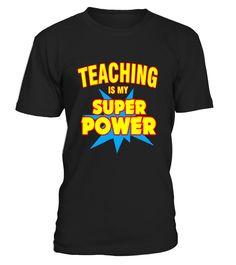 Teacher Tshirt Teaching Is My Superpower T-Shirt - Limited Edition