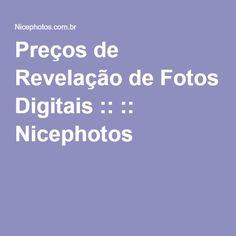 Preços de Revelação de Fotos Digitais :: :: Nicephotos