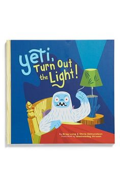 'Yeti, Turn Out the Light!' Book available at #Nordstrom