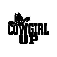 Cowgirl Up Die Cut Vinyl Decal PV1025