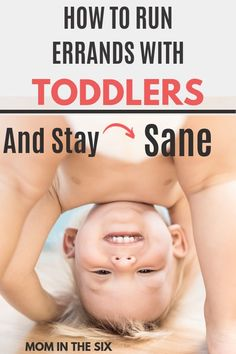 How to Run Errands With Toddlers Without Going Crazy - Mom in the Six Toddler Learning, Toddler Fun, Parenting Toddlers, Parenting Advice, Infant Activities, Fun Activities, Stay Sane, Crazy Mom, Work From Home Moms