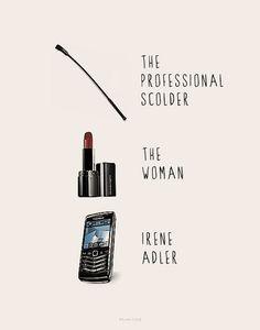 Irene Adler -  just my favorite female t.v. character of all time.
