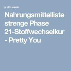 Nahrungsmittelliste strenge Phase 21-Stoffwechselkur - Pretty You