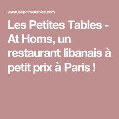 Les Petites Tables - At Homs, un restaurant libanais à petit prix à Paris !