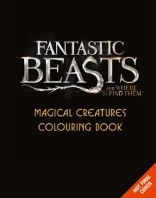Fantastic Beasts and Where to Find Them: Magical Creatures Colouring Book, Paperback