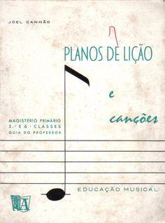 Planos de lição e canções. Educação Musical. Magistério Primário. 5ª e 6ª classes. Guia do Professor. Coimbra: Livraria Almedina 1969, impr.