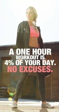 "Fitness motivation for women: ""A ONE HOUR workout is 4% of your day. NO EXCUSES"""