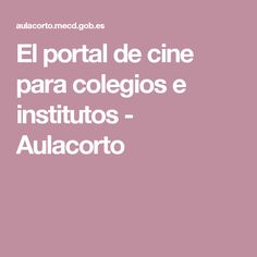 El portal de cine para colegios e institutos - Aulacorto