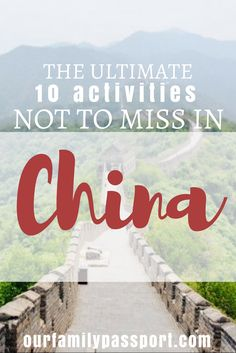 The ultimate top 10 things to do in China Itinerary | top 10 things to do in china, things to do in China, family travel to China, travel to china, china travel list, the great wall of China, Beijing, mountains of China, Asia travel, 7 wonders of the world