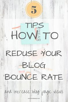 What is bounce rate and how to reduce it? Sharing my top 5 tips to help you reduce your blog bounce rate drastically and increase blog page views. www.ninzbeauty.com