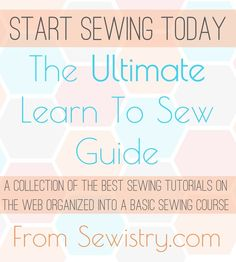 I already know how to sew, but...A great list of links to tips, techniques and articles all about learning how to sew!