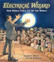 Electrical Wizard: How Nikola Tesla Lit Up the World: Elizabeth Rusch, Oliver Dominguez. Move over, Thomas Edison! Nikola Tesla takes the spotlight in a biography of the man who pioneered modern electrical engineering — and changed the course of history. Nikola Tesla Inventions, Tesla Lighter, Nicola Tesla, Tesla S, Thing 1, Electrical Engineering, The Life, Retro, New York
