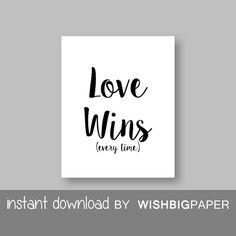 30%OFF LOVE WINS Every Time Instant Download. Love by WISHBIGPAPER