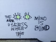 The Eyes Are Useless - When The Mind Is Blind