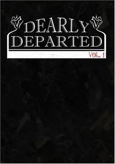 Dearly Departed Movie Release Date : 1st Mar 2013, Cast: Derek Partridge Longfellow,Deborah Stewart, Patrice Fisher, Henry Wyatt Moore