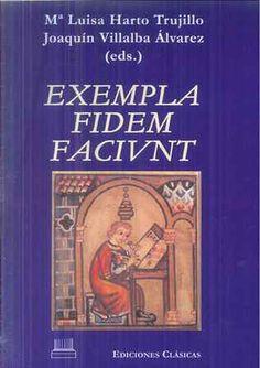 Exempla fidem faciunt / Mª Luisa Harto Trujillo, Joaquín Villalba Álvarez (eds.) - Madrid : Ediciones Clásicas, 2013
