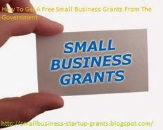 Free Small Business Startup Grants and Loans-Approved: How To Get A Free Small Business Grants From The Government