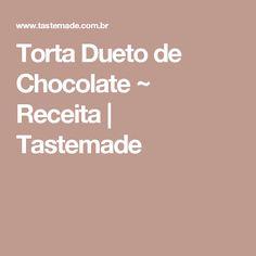 Torta Dueto de Chocolate ~ Receita | Tastemade