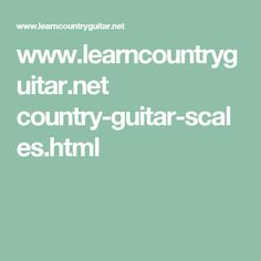www.learncountryguitar.net country-guitar-scales.html