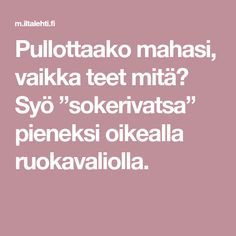 "Pullottaako mahasi, vaikka teet mitä? Syö ""sokerivatsa"" pieneksi oikealla ruokavaliolla. Reward System For Kids, Kids Rewards, Good Behavior Chart, Kids Behavior, Herbal Remedies, Natural Remedies, Fitness Diet, Health Fitness, Healthy Life"