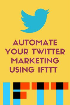 How to Automate Your Twitter Marketing Using @IFTTT: Are you struggling to keep up with the demands of your Twitter schedule? New tweets, what images you should use, responding to your followers, mentions, and retweets… There's got to be an easier way. #IFTT #TwitterMarketing