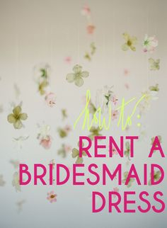 LittleBorrowedDress.com.  Bridesmaids dress rentals for $50-- they send it to you and you send it back afterward, and they throw in a 2nd size just in case!  AWESOME!