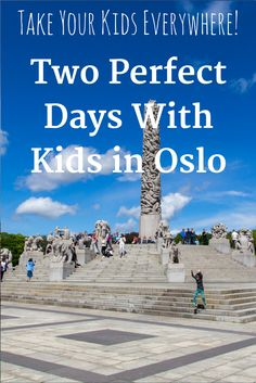 The best things to do with kids in Oslo? This is what we loved.