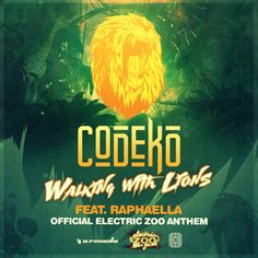 Codeko feat. RAPHAELLA - Walking With Lions (Official Electric Zoo Anthem) [OUT NOW] by Armada Music